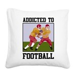 Addicted To Football Square Canvas Pillow