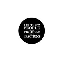 Trouble With Fractions - Mini Button (10 pack)