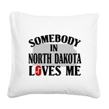 Somebody In North Dakota Square Canvas Pillow