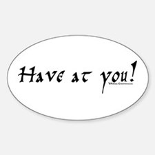 Have at you! Oval Decal