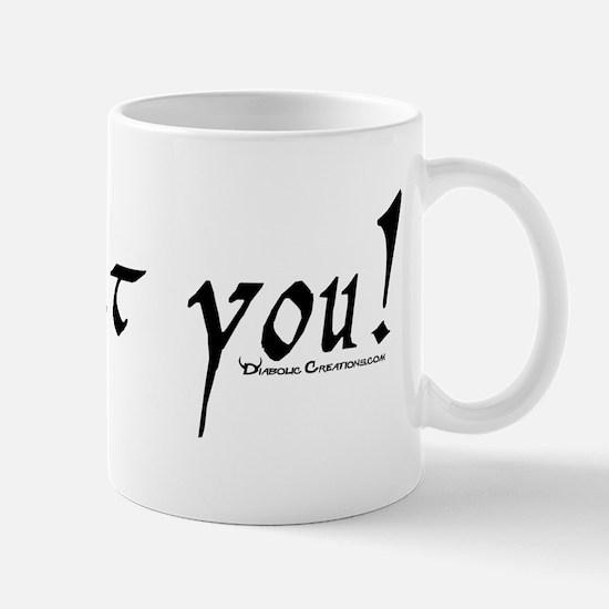 Have at you! Mug