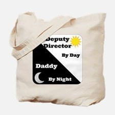 Deputy Director by day Daddy by night Tote Bag
