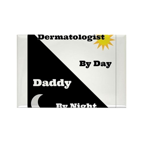 Dermatologist by day Daddy by night Rectangle Magn