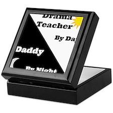 Drama Teacher by day Daddy by night Keepsake Box