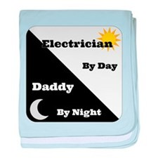 Electrician by day Daddy by night baby blanket