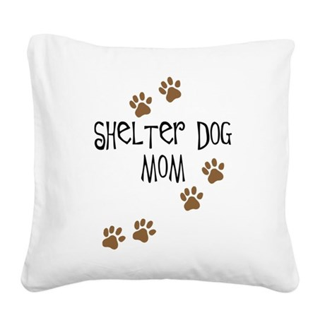 shelter dog mom.png Square Canvas Pillow