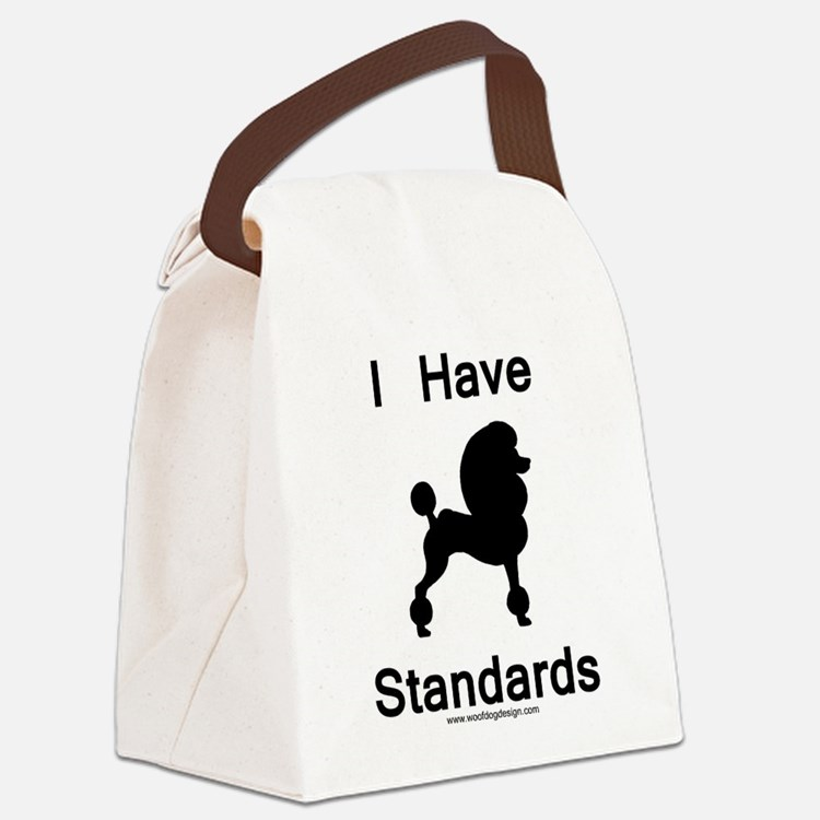 Poodle - I Have Standards Canvas Lunch Bag