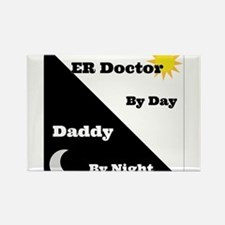 ER Doctor by day Daddy by night Rectangle Magnet