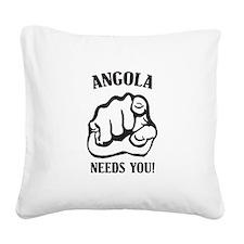 Angola Needs You Square Canvas Pillow