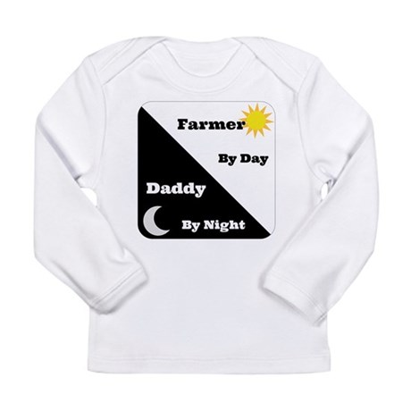 Farmer by day Daddy by night Long Sleeve Infant T-