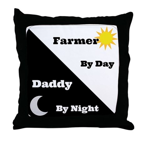 Farmer by day Daddy by night Throw Pillow
