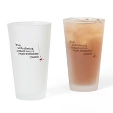 Life altering moment Drinking Glass