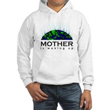 Mother Is Waking Up Hoodie