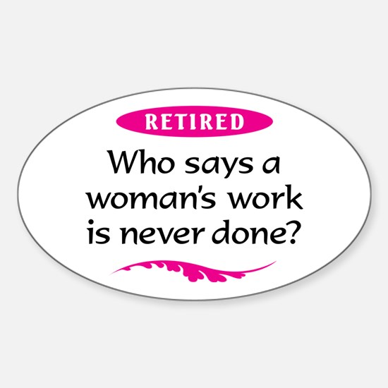 Happily Retired Sticker (Oval)