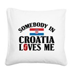 Somebody In Croatia Square Canvas Pillow