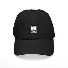 I Have A Green Thumb Black Cap