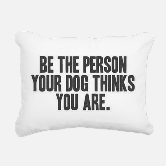 Be the Person Rectangular Canvas Pillow