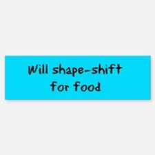 Will shape-shift Bumper Sticker/black on blue