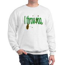 I throw Sweatshirt