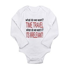What do we want? TIME TRAVEL! Long Sleeve Infant B