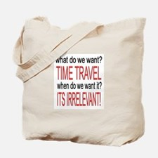 What do we want? TIME TRAVEL! Tote Bag