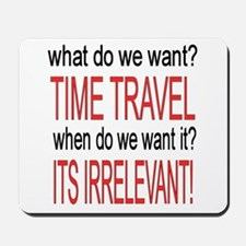 What do we want? TIME TRAVEL! Mousepad