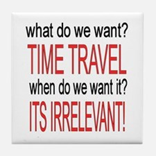 What do we want? TIME TRAVEL! Tile Coaster