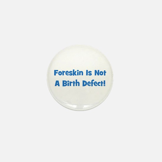 Foreskin is not a birth defec Mini Button