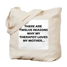 Reasons My Therapist Loves My Mother - Tote Bag
