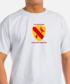 DUI - 1st Bn, 19th Field Artillery with Text T-Shirt