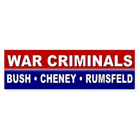 war criminals... Bumper Sticker
