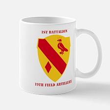 DUI - 1st Bn, 19th Field Artillery with Text Mug
