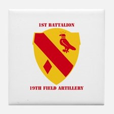 DUI - 1st Bn, 19th Field Artillery with Text Tile