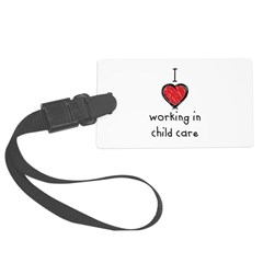 I love working in child care Luggage Tag