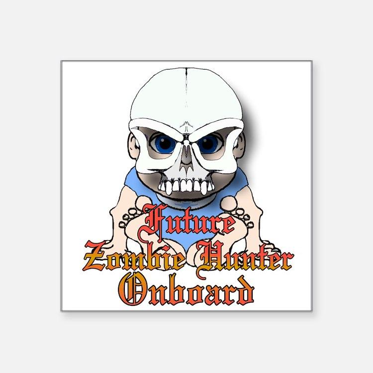 """Future zombie hunter Square Sticker 3"""" x 3"""""""