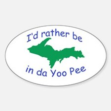 Rather Be In Da UP Sticker (Oval)