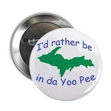 "Rather Be In Da UP 2.25"" Button"