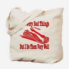 I Do Very Bad Things Tote Bag