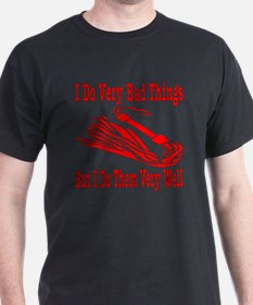 I Do Very Bad Things T-Shirt