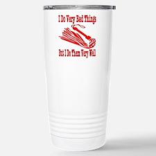 I Do Very Bad Things Stainless Steel Travel Mug