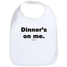 Dinner's on me -  Bib