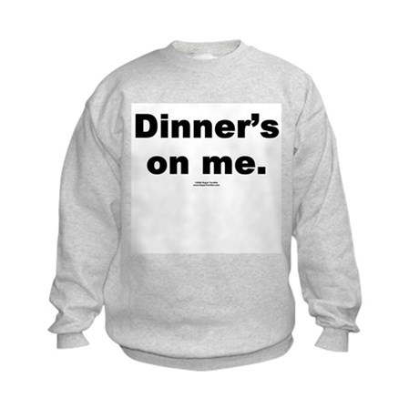 Dinner's on me - Kids Sweatshirt