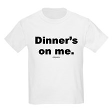 Dinner's on me -  Kids T-Shirt