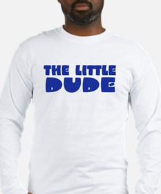 The Little Dude Long Sleeve T-Shirt