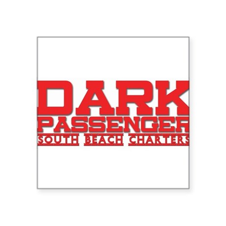"Dark Passenger 2 Square Sticker 3"" x 3"""