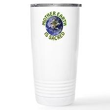 Mother Earth is Sacred Travel Mug