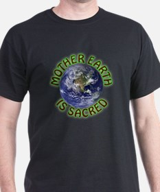 Mother Earth is Sacred T-Shirt