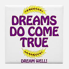 DreamsDoComeTrue.png Tile Coaster