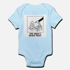 You Didn't Build That Infant Bodysuit