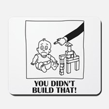 You Didn't Build That Mousepad